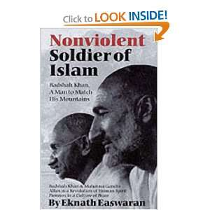 Nonviolent Soldier of Islam: Badshah Khan: A Man to Match
