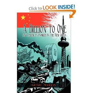Billion to One An American Insider in the New China Gene Ayres, M