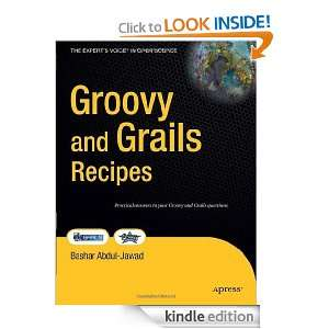 Groovy and Grails Recipes (Experts Voice in Open Source): Bashar