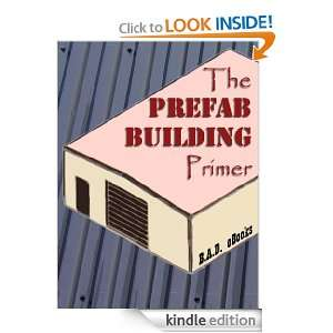 The Prefab Building Primer: B.A.D. eBooks:  Kindle Store