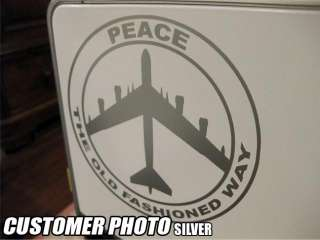 B52 Peace the old Fashioned Way Decal Sticker Graphic