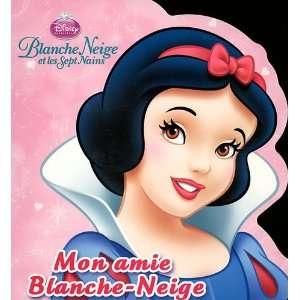 Blanche Neige, Mon Ami (9782014638462): Disney: Books