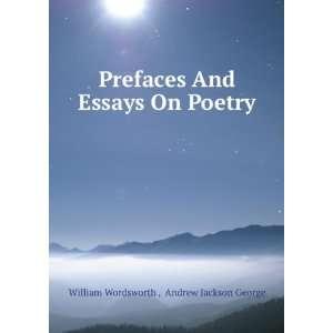 And Essays On Poetry Andrew Jackson George William Wordsworth  Books