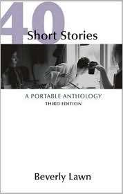 40 Short Stories A Portable Anthology, (0312477104), Beverly Lawn
