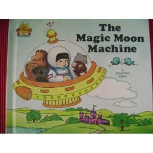 Magic Moon Machine Jane Belk Moncure, Linda Hohag, Dan Spoden Books