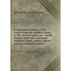 tables, charts, and an exhaustive index: Albert Bushnell Hart: Books