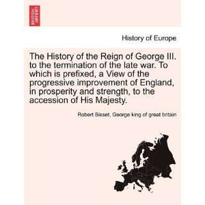 . (9781241548957) Robert Bisset, George king of great britain Books
