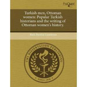 women: Popular Turkish historians and the writing of Ottoman womens