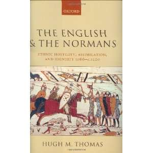 The English and the Normans Ethnic Hostility, Assimilation, and