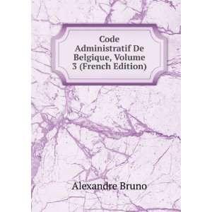 De Belgique, Volume 3 (French Edition) Alexandre Bruno Books