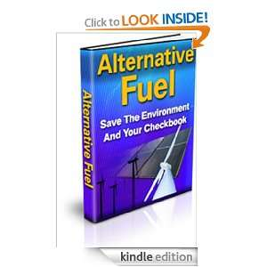 Alternative Fuel: Save The Environment And Your Checkbook: John Dow