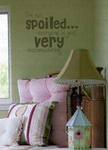 Spoiled Vinyl Wall Lettering Art Words Decal Quotes