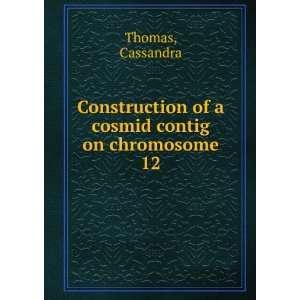 of a cosmid contig on chromosome 12: Cassandra Thomas: Books