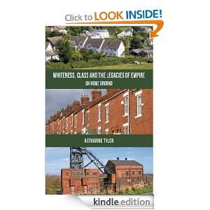 Whiteness, Class and the Legacies of Empire: On Home Ground [Kindle
