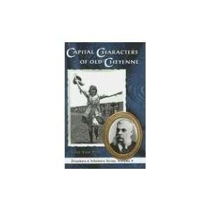 Cheyenne (Dreamers & Schemers) (9780931271748): Lori Van Pelt: Books