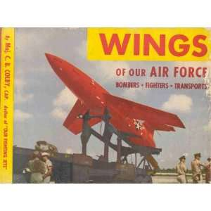 Wings of Our Air Force C. B. Colby  Books