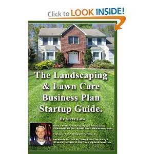 Landscaping And Lawn Care Business Plan Startup Guide.: A Step By Step