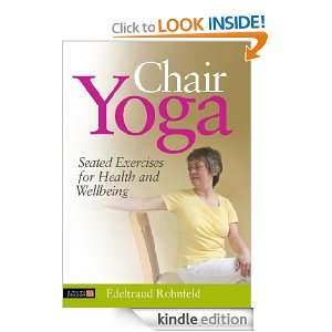 Chair Yoga: Seated Exercises for Health and Wellbeing: Edeltraud