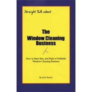 The Window Cleaning Business (9780963212368) John Baxter