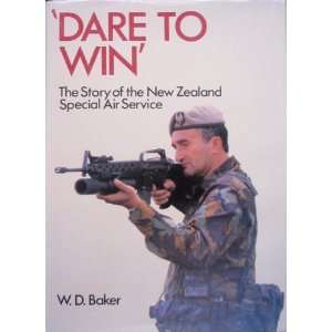 Dare To Win   the Story of the New Zealand Special Air
