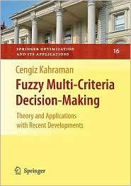 Fuzzy Multi Criteria Decision Making: Theory and Applications with