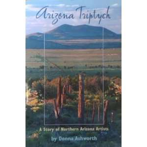 of Northern Arizona Artists (9780963036407): Donna Ashworth: Books