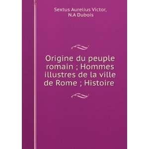 ville de Rome ; Histoire . N.A Dubois Sextus Aurelius Victor Books