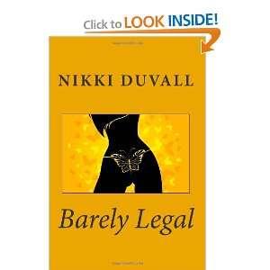 Barely Legal (9781470187071) Nikki Duvall Books
