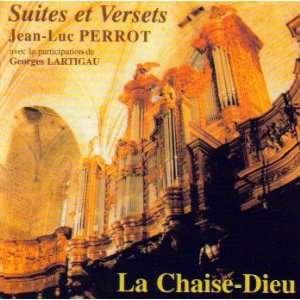 Perrot: Suites et Versets (La Chaise Dieu): Jean Luc