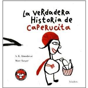 La Verdadera Historia de Caperucita (Coleccion Libros Para