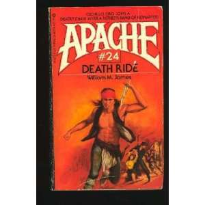 Death Ride (Apache) William M. James 9780523416755