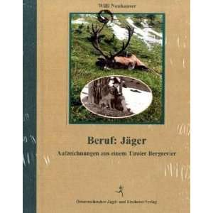 Beruf: Jäger (9783852080109): Willi Neuhauser: Books