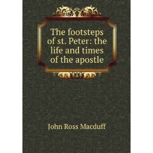 st. Peter the life and times of the apostle John Ross Macduff Books