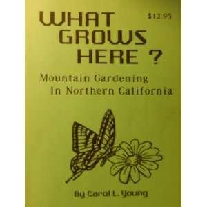 gardening in northern California, 2500 7000 feet: Carol L Young: Books