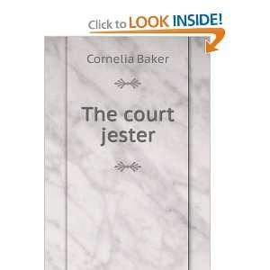 The court jester: Cornelia Baker: Books