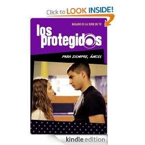 Los protegidos 2. Para siempre (Spanish Edition) Varios autores