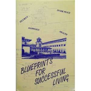 Blueprints for Successful Living Unknown  Books