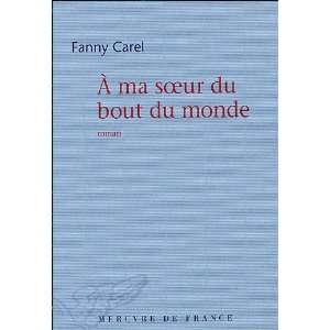 a ma so du bout du monde (9782715225640): Fanny Carel
