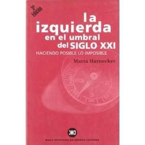 en el umbral del siglo XXI (9788432310225) Marta Harnecker Books
