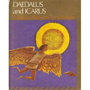 Daedalus and Icarus. (9780152212124): Penelope Farmer