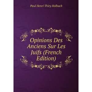 Sur Les Juifs (French Edition): Paul Henri Thiry Holbach: Books
