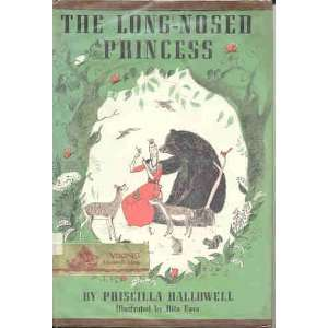 The Long Nosed Princess Priscilla Hallowell, Rita Fava Books