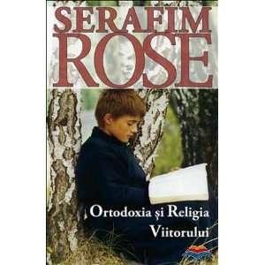 Ortodoxia si Religia Viitorului (9789731360355): ierom