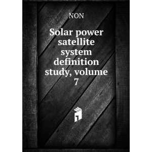 Solar power satellite system definition study, volume 7