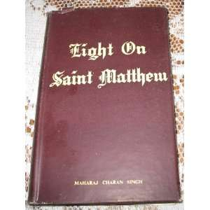 Light on Saint Matthew: Maharaj Charan Singh: Books