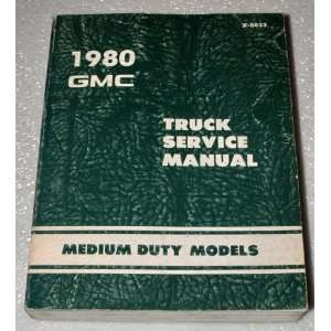1980 GMC Medium Duty Truck Service Manual (Bus Chassis   Medium