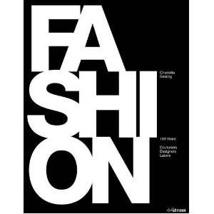 Fashion 150 Years of Couuriers, Designers, Labels
