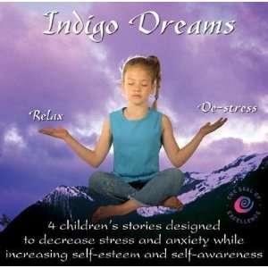 Indigo Dreams 4 Childrens Stories Designed to Decrease