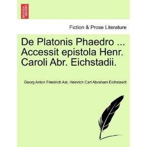 ): Georg Anton Friedrich Ast, Heinrich Carl Abraham Eichstaedt: Books