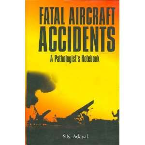 Fatal Aircraft Accidents: A Pathologists Notebook